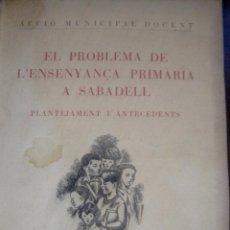 Libros antiguos: EL PROBLEMA DE L'ENSENYANÇA PRIMARIA A SABADELL 1931 GENERALITAT DE CATALUNYA COMISSIÓ CULTURA. Lote 55261317