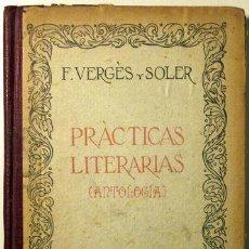 Libros antiguos: VERGES Y SOLER, FRANCISCO - PRACTICAS LITERARIAS (ANTOLOGÍA) - TARRAGONA 1933. Lote 55064887