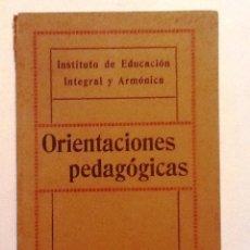 Libros antiguos: ORIENTACIONES PEDAGOGICAS 1912. INSTITUTO DE EDUCACION INTEGRAL Y ARMONICA. Lote 55374497