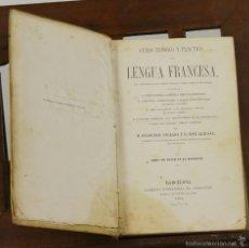 Libros antiguos: 7369 - CURSO TEÓRICO Y PRÁCTICO DE LENGUA FRANCESA. VV. AA. LIB. EX. VERDAGUER. 1864.. Lote 56146836