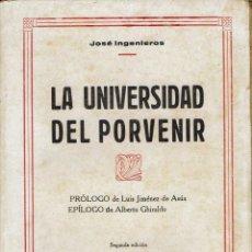 Libros antiguos: LA UNIVERSIDAD DEL PORVENIR, POR JOSÉ INGENIEROS. AÑO 1930. (4.2). Lote 56483405