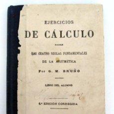 Libros antiguos: LIBRO EJERCICIOS DE CALCULO DE ARITMETICA G.M. BRUÑO LAS CUATRO REGLAS FUNDAMENTALES. Lote 56552601