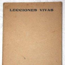 Libros antiguos: LECCIONES VIVAS 1935. OBRA DE COLABORACIÓN DE INSPECTORES, PROFESORES Y MAESTROS.. Lote 57120150