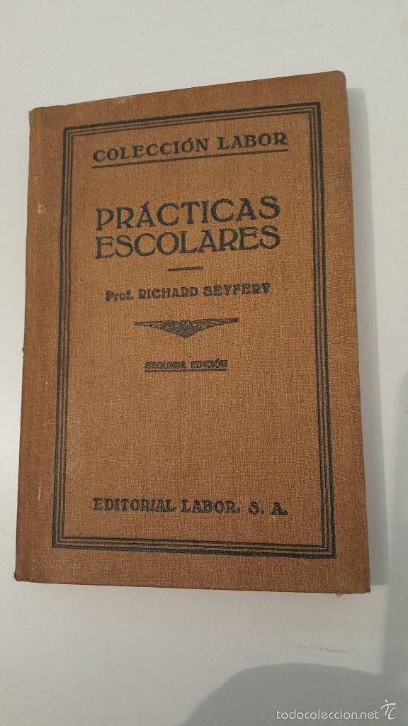 PRACTICAS ESCOLARES - COLECCION LABOR - 2º ED.1929 (Libros Antiguos, Raros y Curiosos - Ciencias, Manuales y Oficios - Pedagogía)