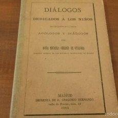 Libros antiguos: LIBRO DIÁLOGOS DEDICADOS A LOS NIÑOS. 1882. Lote 57547865