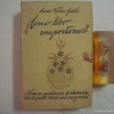 Libros antiguos: ANNA VERTUA-GENTILE. ¿COMO DEBO COMPORTARME? NORMAS MODERNAS DE EDUCACIÓN. 1929. Lote 58454366