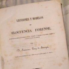 Libros antiguos: LECCIONES Y MODELOS DE ELOCUENCIA FORENSE 1848. Lote 58533741