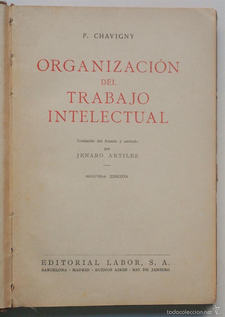 Libros antiguos: ORGANIZACIÓN DEL TRABAJO INTELECTUAL - P. CHAVIGNY - COLECCIÓN LABOR AÑO 1936 - 2ª EDICIÓN - Foto 4 - 58553285