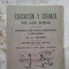 Libros antiguos: EDUCACION Y CRIANZA DE LOS NIÑOS-L.KUHNE CONSEJOS A LOS PADRES ,PRECEPTORES Y EDUCADORES 1919. Lote 59533623
