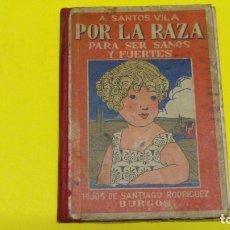 Libros antiguos: RARO Y ANTIGUO LIBRO: POR LA RAZA, PARA SER FUERTES Y SANOS. Lote 61984272