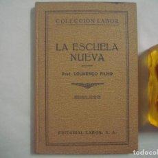 Libros antiguos: PROF.LOURENÇP PILHO. LA ESCUELA NUEVA. COLECCION LABOR. ED.LABOR. . Lote 62418104