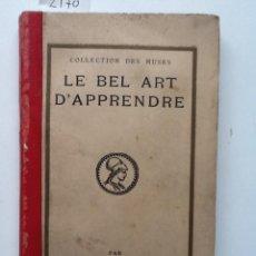 Libros antiguos: LE BEL ART D'APPRENDRE. 1924. . Lote 62448228