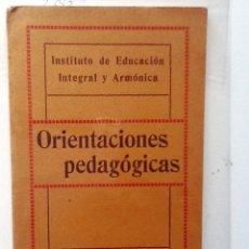 Libros antiguos: ORIENTACIONES PEDAGOGICAS 1912 . Lote 63541760