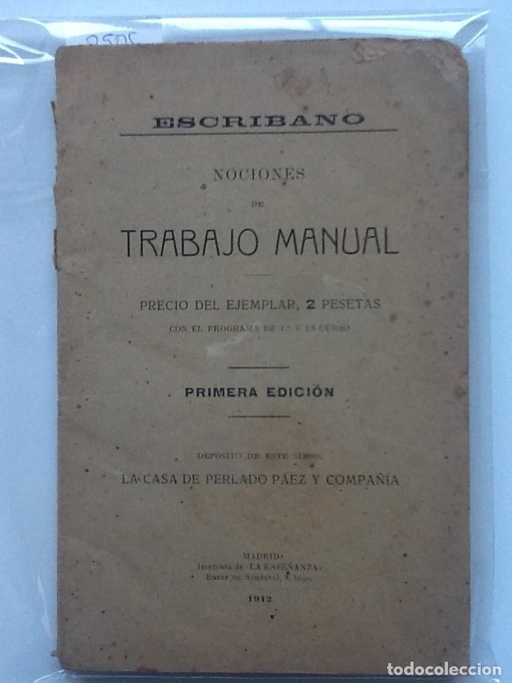 NOCIONES DE TRABAJO MANUAL 1912 GODOFREDO ESCRIBANO HERNANDEZ (Libros Antiguos, Raros y Curiosos - Ciencias, Manuales y Oficios - Pedagogía)