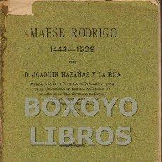 Libros antiguos: HAZAÑAS Y DE LA RÚA, JOAQUÍN. MAESE RODRIGO (1444-1509). Lote 64197883