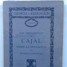 Libros antiguos: LOS PENSAMIENTOS DE CAJAL SOBRE EDUCACION. 1923 MODESTO BARGALLO. Lote 64776259