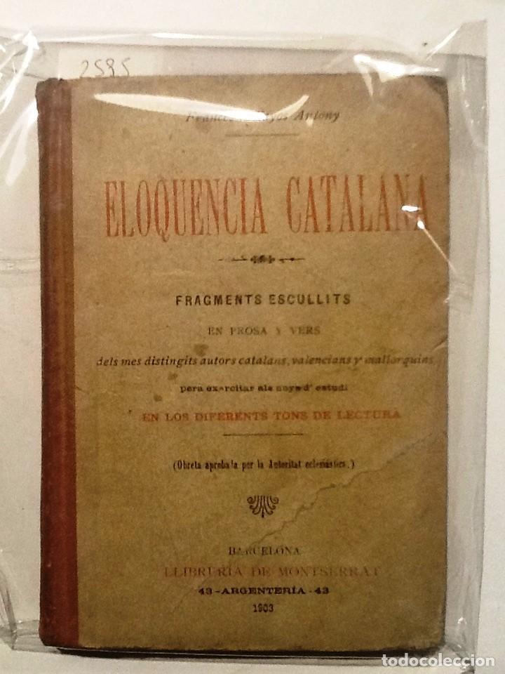 ELOQUENCIA CATALANA 1903 FRANCESCH FAYOS ANTONY. FRAGMENTS ESCOLLITS (Libros Antiguos, Raros y Curiosos - Ciencias, Manuales y Oficios - Pedagogía)