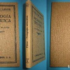 Libros antiguos: PEDAGOGIA SISTEMATICA - WILHELM FLITNER - ED. LABOR - 1935 - 199 PAGS.- PERFECTO ESTADO - VER. Lote 67765081