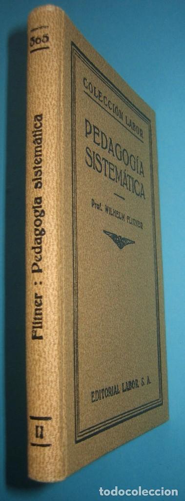 Libros antiguos: PEDAGOGIA SISTEMATICA - WILHELM FLITNER - ED. LABOR - 1935 - 199 PAGS.- PERFECTO ESTADO - VER - Foto 3 - 67765081