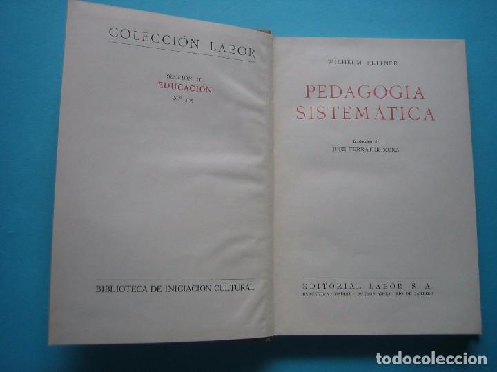 Libros antiguos: PEDAGOGIA SISTEMATICA - WILHELM FLITNER - ED. LABOR - 1935 - 199 PAGS.- PERFECTO ESTADO - VER - Foto 4 - 67765081
