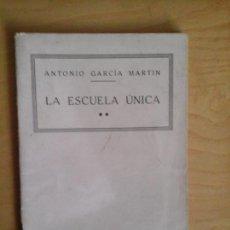 Libros antiguos: LA ESCUELA ÚNICA, A. GARCÍA MARTÍN. EL MAGISTERIO ESPAÑOL. 1935?. Lote 68380745