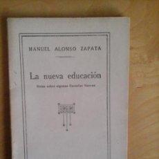 Libros antiguos: LA NUEVA EDUCACIÓN, M ALONSO ZAPATA. EL MAGISTERIO ESPAÑOL.. Lote 68381301