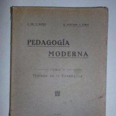 Libros antiguos: PEDAGOGÍA MODERNA. TOMO II. TRATADO DE LA ENSEÑANZA. MALAGA. IMPRENTA R. ALCALÁ. 1932. 336PAGS. Lote 68684969