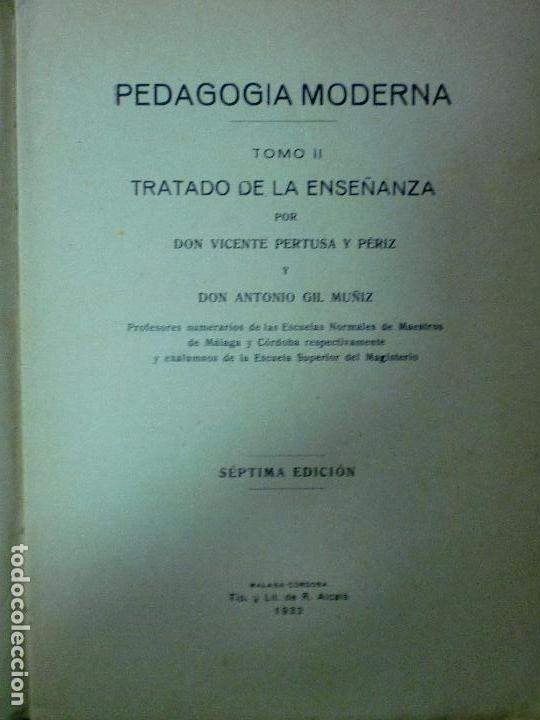 Libros antiguos: PEDAGOGÍA MODERNA. TOMO II. TRATADO DE LA ENSEÑANZA. MALAGA. IMPRENTA R. ALCALÁ. 1932. 336PAGS - Foto 3 - 68684969