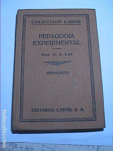 PEDAGOGÍA EXPERIMENTAL.1931. PROF.W.A.LAY. EDITORIAL LABOR. (Libros Antiguos, Raros y Curiosos - Ciencias, Manuales y Oficios - Pedagogía)