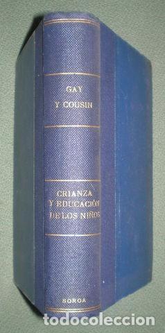 FRANCISCA GAY Y LUIS COUSIN: CRIANZA Y EDUCACION DE LOS NIÑOS. 1929 (Libros Antiguos, Raros y Curiosos - Ciencias, Manuales y Oficios - Pedagogía)