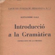 Libros antiguos: ALEXANDRE GALI INTRODUCCIÓ A LA GRAMÀTICA CATALANA PUBLICACIONS A.P.E.C EDITORIAL PEDAGÒGICA 1935 BA. Lote 71812023