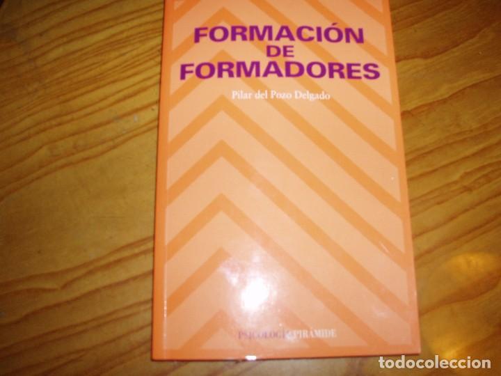 FORMACIÓN DE FORMADORES - PILAR DEL POZO DELGADO (Libros Antiguos, Raros y Curiosos - Ciencias, Manuales y Oficios - Pedagogía)
