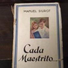 Libros antiguos: CADA MAESTRITO..., POR MANUEL SIUROT. 1929. Lote 73615779