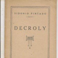 Libros antiguos: DECROLY. SIDONIO PINTADO ARROYO. EL MAGISTERIO ESPAÑOL. 192?. (ST/C42). Lote 199205157