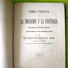 Libros antiguos: TEORIA Y PRACTICA DELA EDUCACIÓN Y LA ENSEÑANZA_PEDRO DE ALCANTARA GARCIA (1879). Lote 74387211