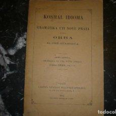 Libros antiguos: KOSMAL IDIOMA GRAMATIKA UTI NOVE PRATA KIAMSO ORBA JOSE GUARDIOLA 1893 PARIS. Lote 77937661