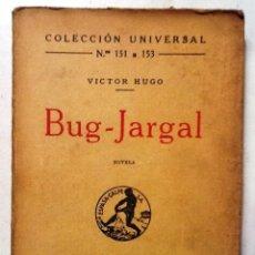 Libros antiguos: BUG JARGAL VICTOR HUGO 1940 COLECCION UNIVERSAL Nº 151 A 153. Lote 77995653