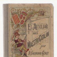 Libros antiguos: 1853 EL AUXILIAR DEL MAESTRO CATALÁN POR D. SALVADOR GENÍS ENSEÑANZA DE LA LENGUA CATALANA. Lote 78045841