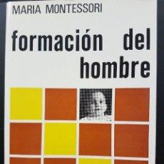 Libros antiguos: FORMACIÓN DEL HOMBRE. MARIA MONTESSORI. EDICIONES ARAULCE. 151 PÁGINAS.. Lote 103698834