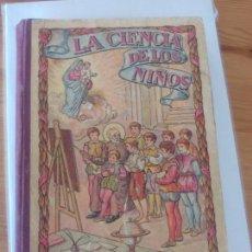Libros antiguos: LA CIENCIA DE LOS NIÑOS =. Lote 81170628
