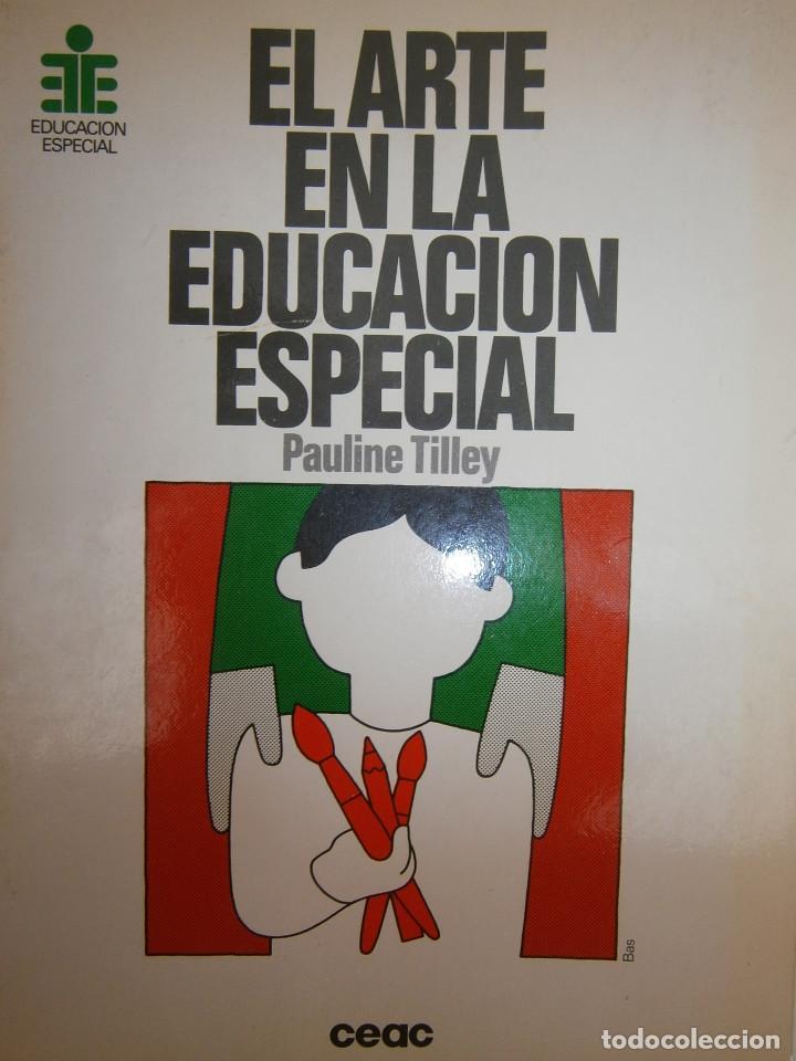 EL ARTE EN LA EDUCACION ESPECIAL PAULINE TILLEY CEAC 1986 (Libros Antiguos, Raros y Curiosos - Ciencias, Manuales y Oficios - Pedagogía)