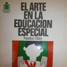 Libros antiguos: EL ARTE EN LA EDUCACION ESPECIAL PAULINE TILLEY CEAC 1986. Lote 83602072