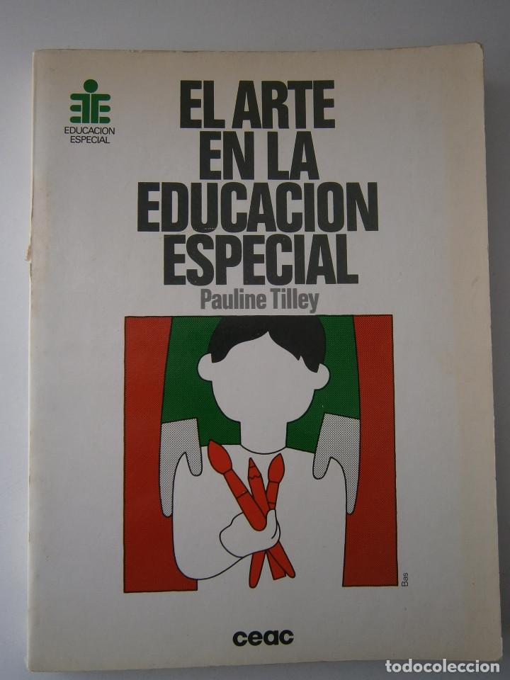 Libros antiguos: EL ARTE EN LA EDUCACION ESPECIAL Pauline Tilley CEAC 1986 - Foto 2 - 83602072