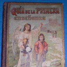 Libros antiguos: ANTIGUO LIBRO ESCOLAR GUIA DE LA PRIMERA ENSEÑANZA INDUSTRIA Y COMERCIO 1901. Lote 83678136