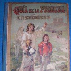 Libros antiguos: ANTIGUO LIBRO ESCOLAR GUIA DE LA PRIMERA ENSEÑANZA DERECHO 1901. Lote 83678408