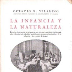 Libros antiguos: OCTAVIO VILARIÑO . LA INFANCIA Y LA NATURALEZA (CHENA, 1930) SIN DESBARBAR. Lote 85058072