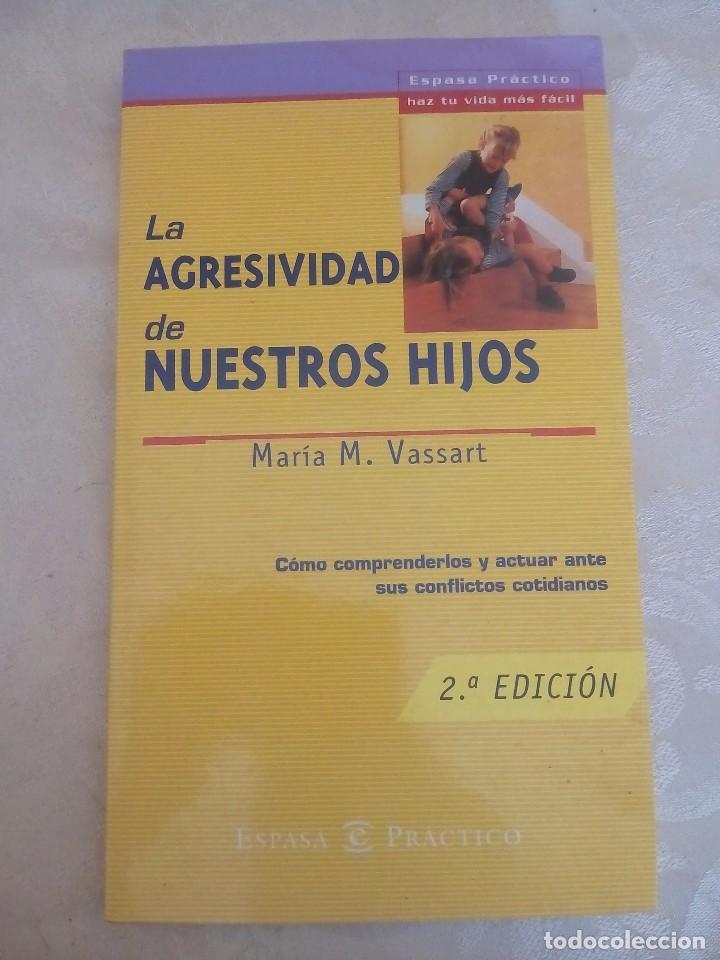 LIBRO LA AGRESIVIDAD DE NUESTROS HIJOS MARIA M VASSART (Libros Antiguos, Raros y Curiosos - Ciencias, Manuales y Oficios - Pedagogía)