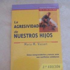 Libros antiguos: LA AGRESIVIDAD DE NUESTROS HIJOS MARIA M VASSART. Lote 86482696