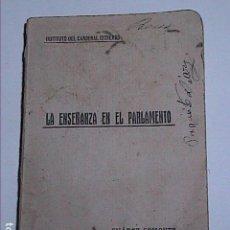 Libros antiguos: LA ENSEÑANZA EN EL PARLAMENTO.1921. IGNÁCIO SUAREZ SOMONTE.. Lote 87600876