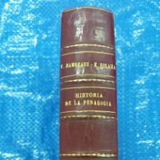 Libros antiguos: HISTORIA DE LA PEDAGOGÍA. EUGENIO DAMSEAUX. RESUMEN HISTORIA DE LA PEDAGOGÍA ESPAÑOLA EZQUIEL SOLANA. Lote 90516204